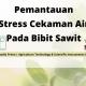 Pemantauan Stress Cekaman Air Pada Bibit Sawit